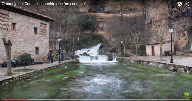 """Orbaneja del Castillo, el pueblo que """"se escucha"""""""