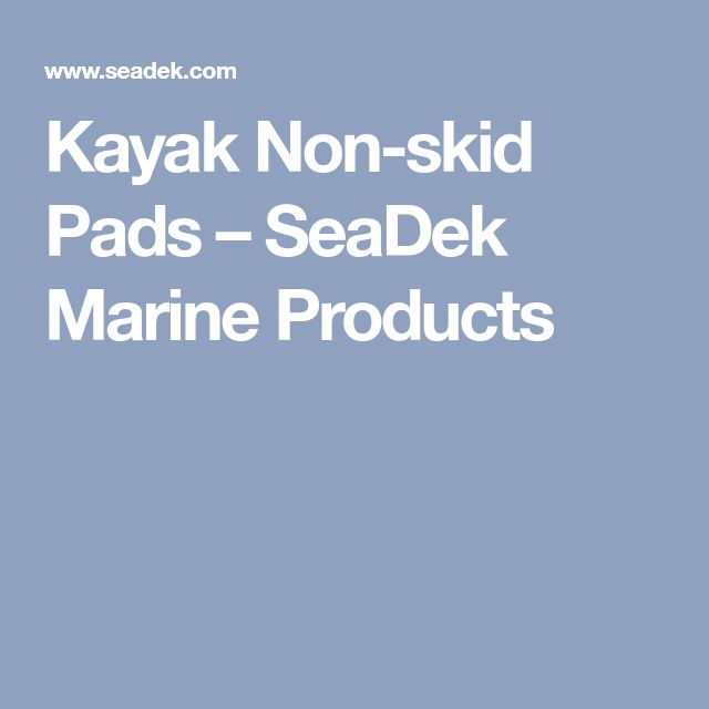Kayak Non-skid Pads – SeaDek Marine Products
