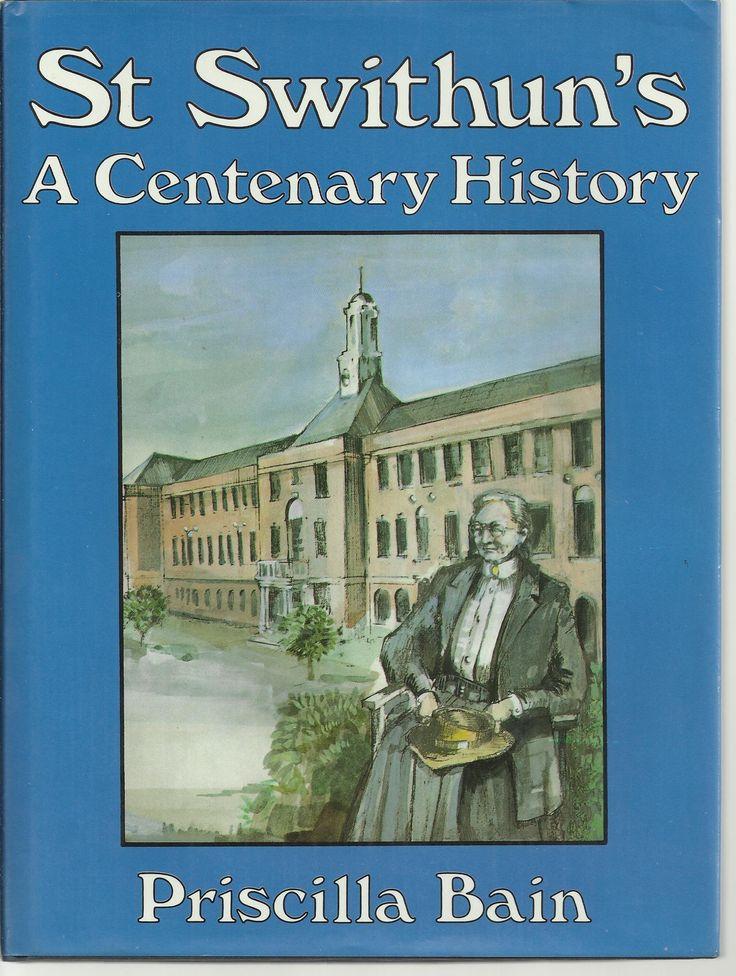 St. Swithun's School, Winchester: A Centenary History, 1884-1984