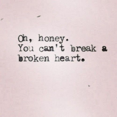 "WHAT YOU SAID! ""My heart can't possibly break when it wasn't even whole to start with..."""