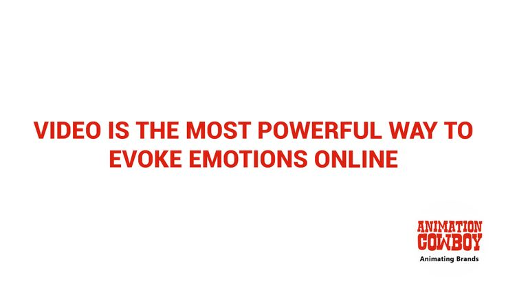 Video is the most powerful way to evoke emotions online.