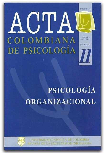 ACTA Colombiana de Psicología, No. 11. (Psicología Organizacional) –Universidad Católica de Colombia  www.librosyeditores.com/tiendalemoine/psicologia/1241-acta-colombiana-de-psicologia-no-11-psicologia-organizacional.html    Editores y distribuidores.