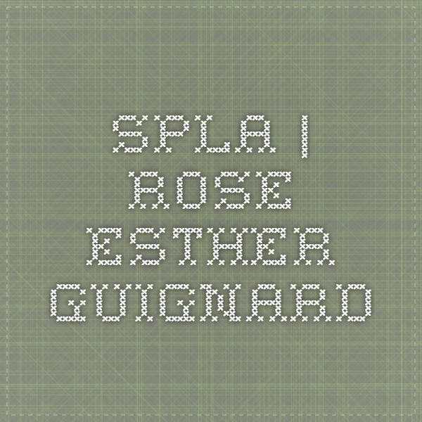 SPLA | Rose-Esther GUIGNARD