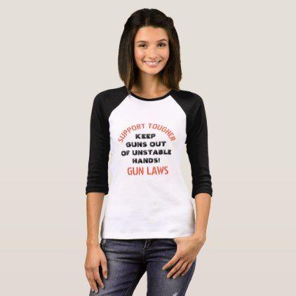 Support Tougher Gun Laws Anti Gun Shirt  $26.35  by wheresthekharma  - cyo customize personalize diy idea