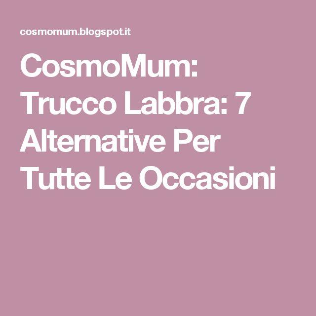 CosmoMum: Trucco Labbra: 7 Alternative Per Tutte Le Occasioni