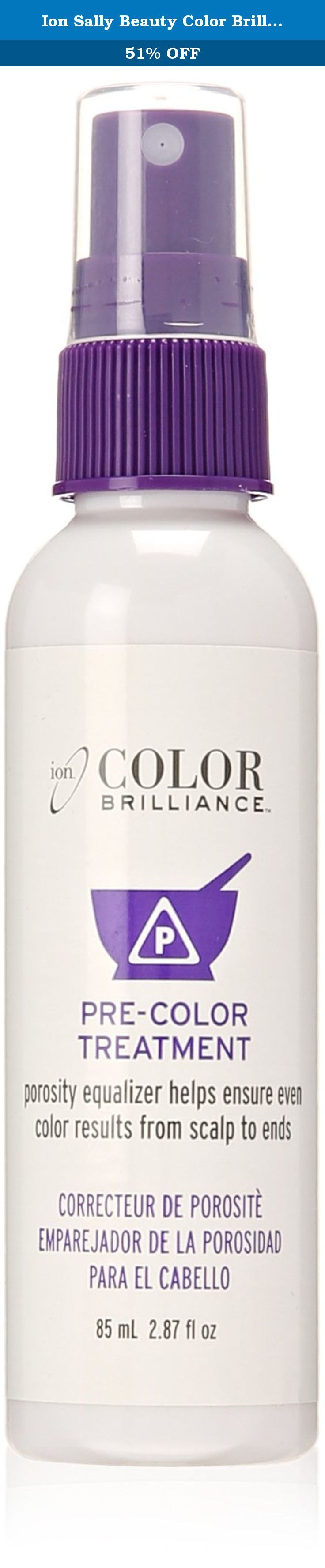 Ion Sally Beauty Color Brilliance Pre-Color Treatment. The ion Color Brilliance Pre-Color Treatment is a state of the art formula that helps to even the porosity of the hair prior to tinting, lightening, permanent waving or relaxing. The alpha hydroxy acids and citrus extracts help to ensure even color results from scalp to ends.