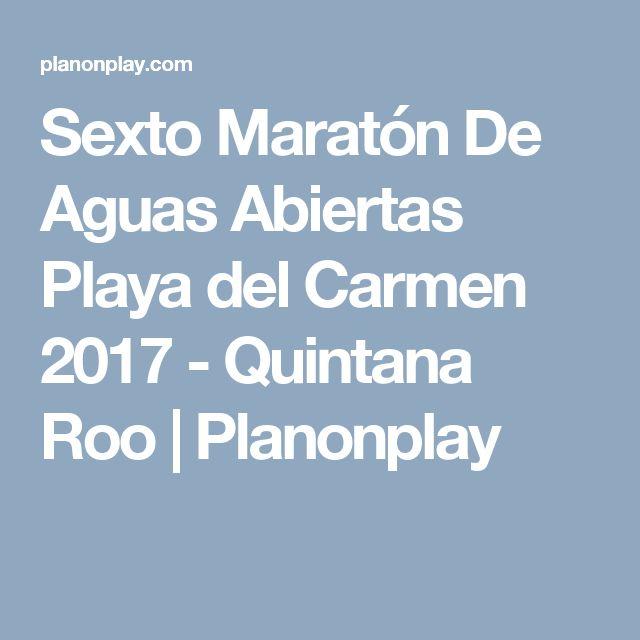 Sexto Maratón De Aguas Abiertas Playa del Carmen 2017 - Quintana Roo | Planonplay