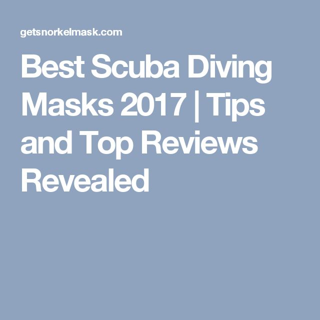 Best Scuba Diving Masks 2017 | Tips and Top Reviews Revealed