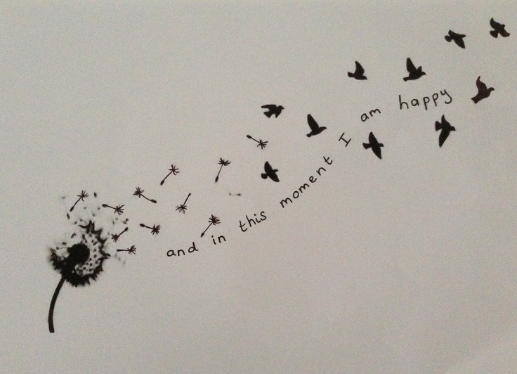 Rae Rae's tattoo: Dandelion - and in this moment I am happy
