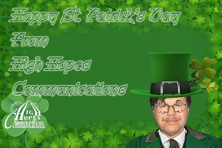 Happy St. Patrick's Day www.highhopescommunications.ca