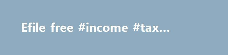 Efile free #income #tax #return http://income.remmont.com/efile-free-income-tax-return/  #efile free #License 7-Zip is open source software. Most of the source code is under the GNU LGPL license. The unRAR code is under a mixed license: GNU LGPL + unRAR restrictions. Check license information here: 7-Zip license . You can use 7-Zip on any computer, including a computer in a commercial organization. You don't […]
