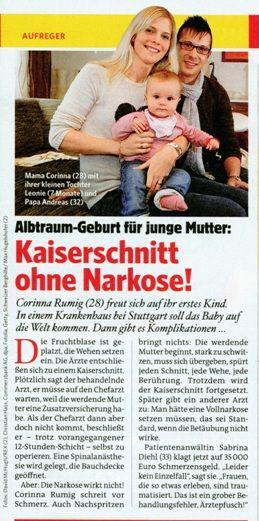 Bild der Frau vom 14.11.2014 - Albtraum Geburt für junge Mutter Kaiserschnitt ohne Narkose Corinna Rumig (28) freut sich auf ihr erstes Kind. In einem Krankenhaus bei Stuttgart soll das Baby auf die Welt kommen. Dann gibt es Komplikationen...