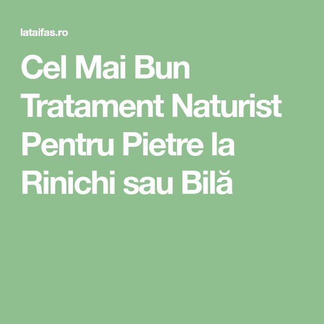 Cel Mai Bun Tratament Naturist Pentru Pietre la Rinichi sau Bilă