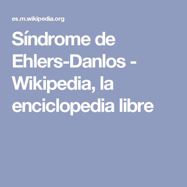 Síndrome de Ehlers-Danlos - Wikipedia, la enciclopedia libre