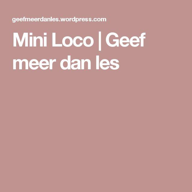 Mini Loco | Geef meer dan les