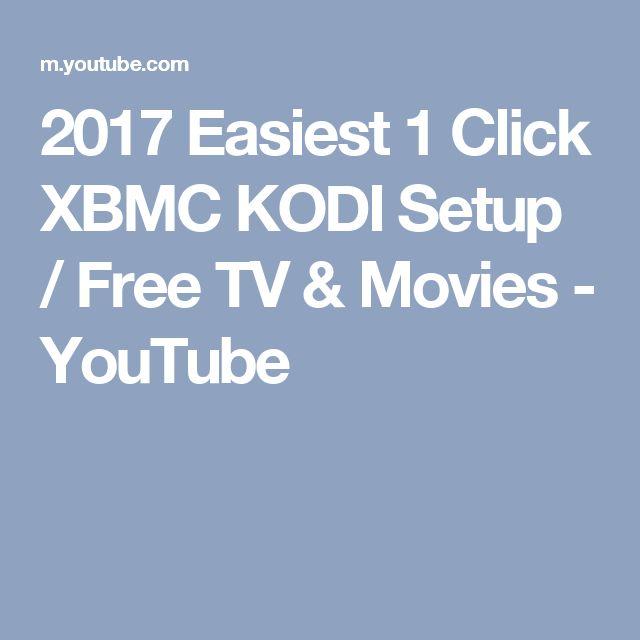2017 Easiest 1 Click XBMC KODI Setup / Free TV & Movies - YouTube