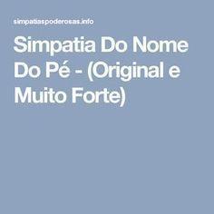 Simpatia Do Nome Do Pé - (Original e Muito Forte)