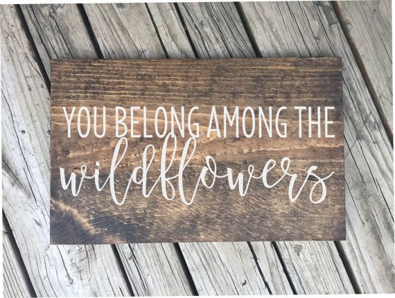 Dress up your walls with this sign featuring the Tom Petty lyrics, You Belong Among the Wildflowers. This listing is on a dark stained wood, with white lettering. If you prefer an alternate to what is pictured, please contact me prior to purchasing. Sign measures approximately 18 x 11 If this is being sent as a gift, please let me know! I would be happy to send it gift wrapped and include a personal note from you. My current turnaround time is 2-3 weeks. If you need your sign sooner, send…