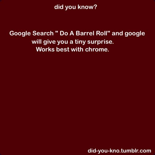 Google search:  Do a barrel roll   : Laughing, This Is Awesome, Random, Barrels Rolls, Funny Stuff, Coolest Things Ever, Did You Know, Smile, Humor Things