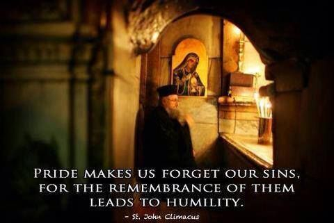 Pride makes us forget our sins, for the remembrance of them leads to humility. --St. John Climascus