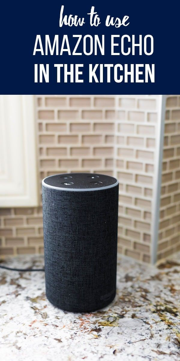 5 Ways To Use Amazon Echo In Your Kitchen Easy Delicious Recipes