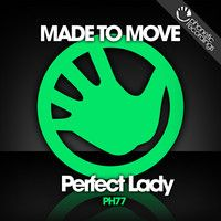 Made to Move - Perfect Lady (Original Mix) Preview by Phonetic Recordings on SoundCloud