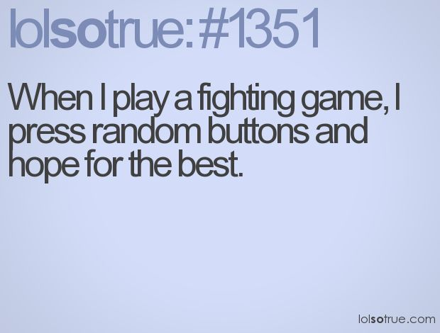 I totally do this! haha: Work, Giggle, Fighting Game, Brother