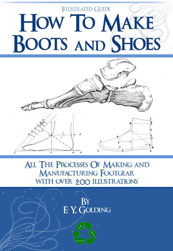 How To MAKE BOOTS and SHOES 300 Pages illustrated por HowToBooks