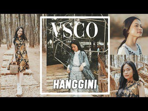 Edit Foto Ala Hanggini Vsco X Fullpack Youtube Pengeditan Foto Fotografi Lightroom