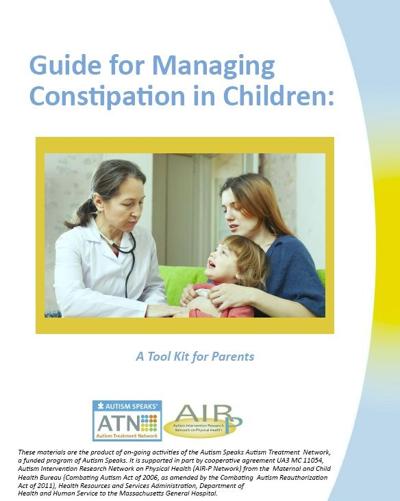 ATN/AIR-P Guide for Managing Constipation in Children | Science/Find Resources & Programs/Autism Treatment Network/Tools You Can Use | Autis...