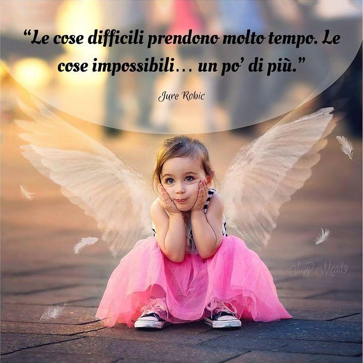 """""""Le cose difficili prendono molto tempo. Le cose impossibili… un po' di più."""" (Jure Robic) #love #amore #felicità #happy #life #vita #feelsafe #testesso #libertà #successo #creatività"""