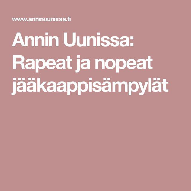 Annin Uunissa: Rapeat ja nopeat jääkaappisämpylät
