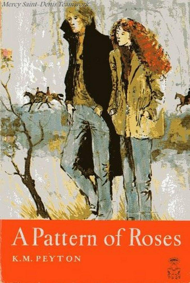 A Pattern of Roses - K. M. Peyton.