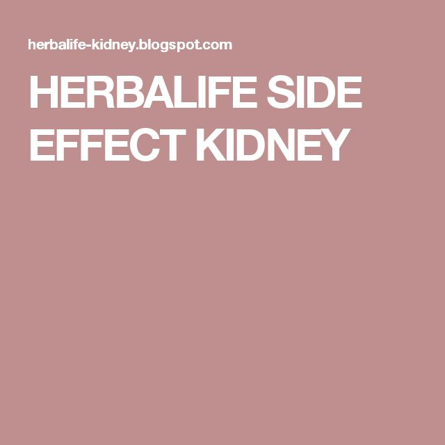 HERBALIFE SIDE EFFECT KIDNEY