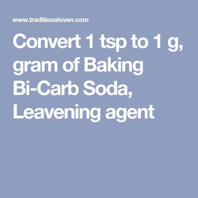 Convert 1 tsp to 1 g, gram of Baking Bi-Carb Soda, Leavening agent