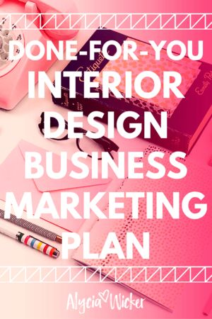 Who isn't searching for an interior design business marketing plan that is done for you and easy to follow?
