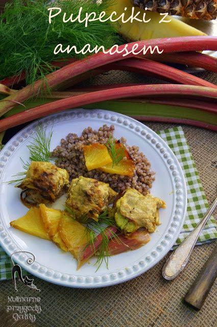 Kulinarne przygody Gatity: Zapiekane pulpeciki wieprzowe z ananasem i rabarba...