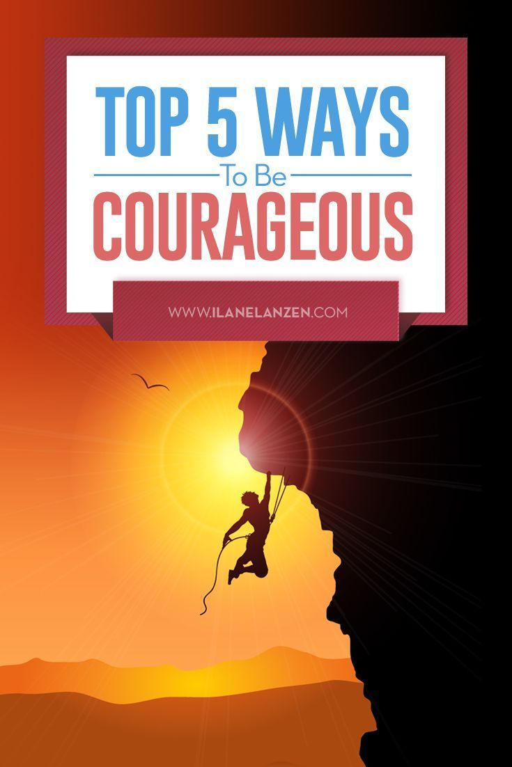 Do you need to gain some courage before you can go after something you want? There are many ways to be courageous in life | http://www.ilanelanzen.com/personaldevelopment/top-5-ways-to-be-courageous/
