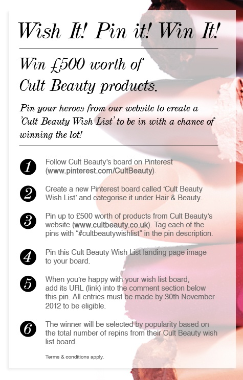 For full terms & conditions please visit www.cultbeauty.co... Happy Pinning! xx