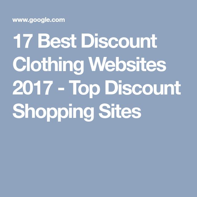 17 Best Discount Clothing Websites 2017 - Top Discount Shopping Sites