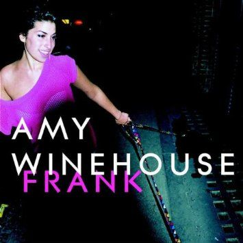 "Amy Winehouse - Frank Great album.  I think it's even better than ""Back to Black""."