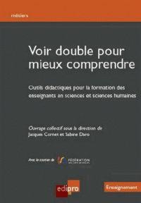 Jacques Cornet et Sabine Daro - Voir double pour mieux comprendre - Outils didactiques pour la formation des enseignants en sciences et sciences humaines.  http://hip.univ-orleans.fr/ipac20/ipac.jsp?session=14595C04647US.1683&menu=search&aspect=subtab48&npp=10&ipp=25&spp=20&profile=scd&ri=2&source=~!la_source&index=.GK&term=Voir+double+pour+mieux+comprendre+-+Outils+didactiques+pour+la+formation+des+enseignants+en+sciences+et+sciences+humaines&x=0&y=0&aspect=subtab48
