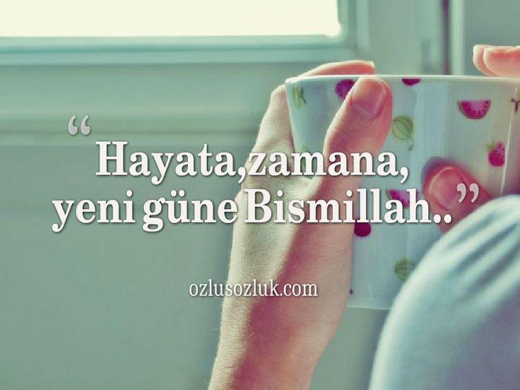 Hayata,zamana, yeni güne Bismillah.. #hayat #zaman #bismillah
