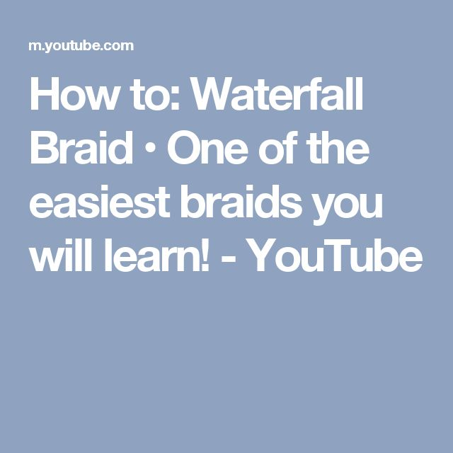 How to: Waterfall Braid • One of the easiest braids you will learn! - YouTube