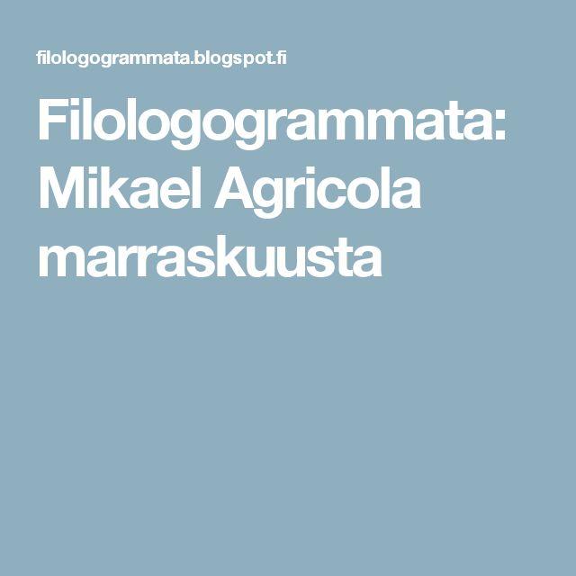 Filologogrammata: Mikael Agricola marraskuusta