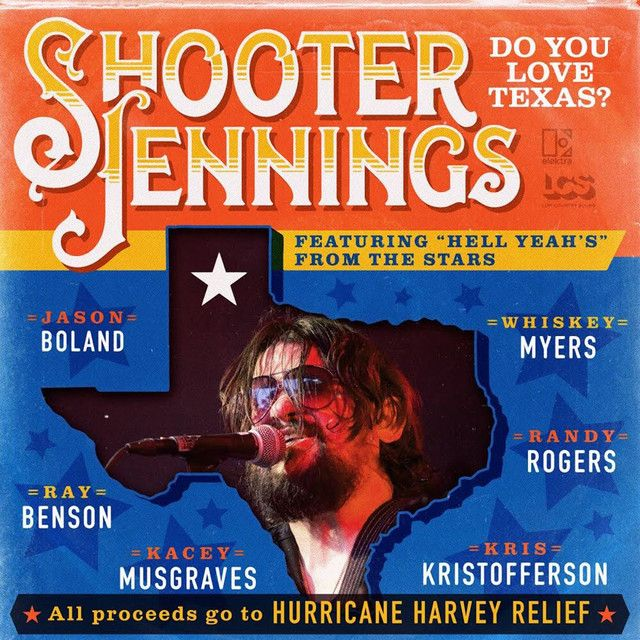 """"""" Do You Love Texas? (feat. Ray Benson Jason Boland Kris Kristofferson Kacey Musgraves Whiskey Myers Randy Rogers)"""" by Shooter Jennings Jason Boland Kacey Musgraves Kris Kristofferson Randy Rogers Ray Benson Whiskey Myers"""