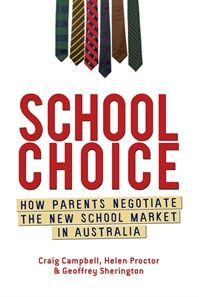 School Choice: How parents negotiate the new school market in Australia