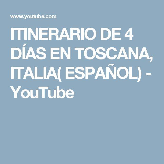 ITINERARIO DE 4 DÍAS EN TOSCANA, ITALIA( ESPAÑOL) - YouTube