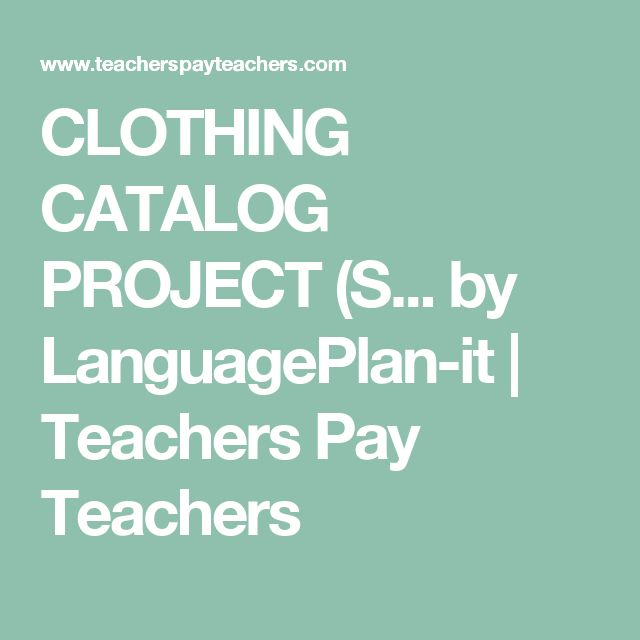CLOTHING CATALOG PROJECT (S... by LanguagePlan-it | Teachers Pay Teachers
