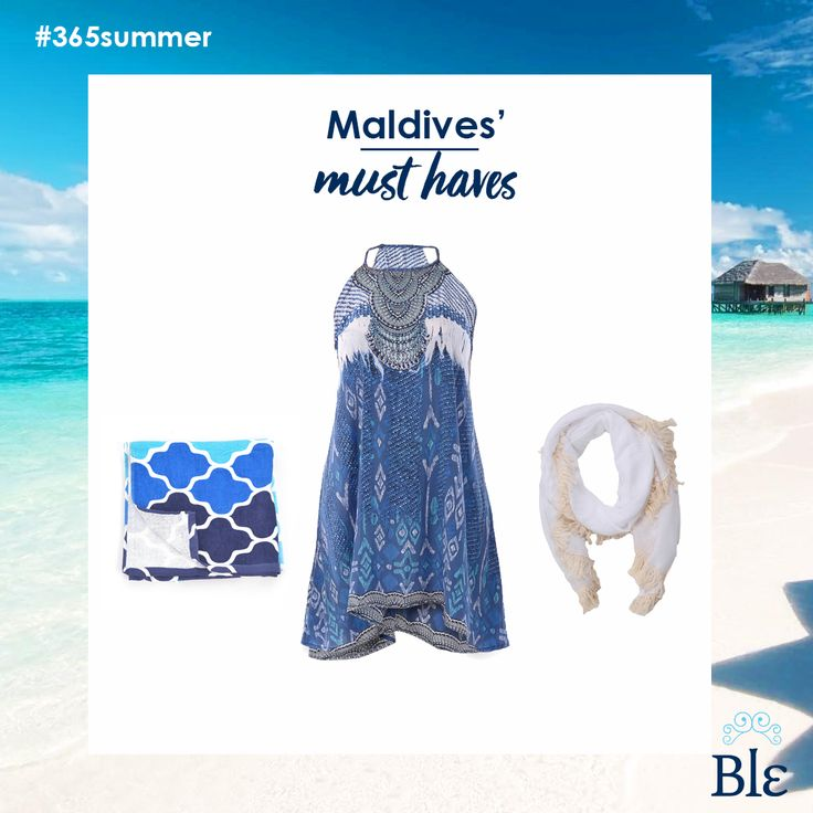 Travelling to Maldives? Good for you! Do not leave home without your most colorful mini dress, a towel and a scarf for the sun. Find the combo here www.ble-shop.com